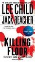 Killing Floor: A Jack Reacher Novel by Lee Child
