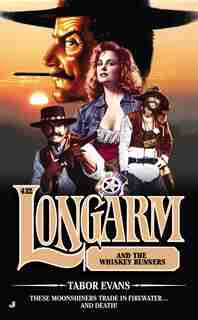 Longarm #432: Longarm And The Whiskey Runners by Tabor Evans