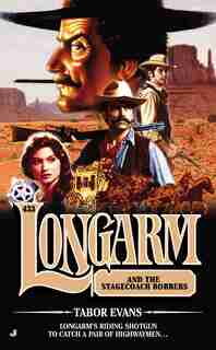Longarm #433: Longarm And The Stagecoach Robbers by Tabor Evans