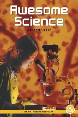 Book True Books: Awesome Science: Science by Katherine Gleason