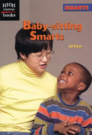 High Interest Books: Smarts: Baby-sitting Smarts by Jil Fine