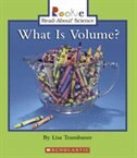 Rookie Read-about Science: What Is Volume?: Physical Science