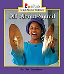Rookie Read-about Science: All About Sound: Physical Science by Lisa Trumbauer