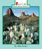 Rookie Read-about Science: Cactuses: Plants and Fungi