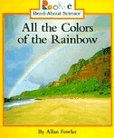 Rookie Read-about Science: All The Colors Of The Rainbow: Physical Science