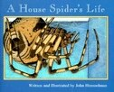 Nature Upclose: A House Spider's Life by John Himmelman