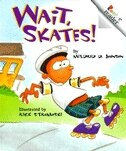 Rookie Reader Vowel Sounds: Wait, Skates!: Level C