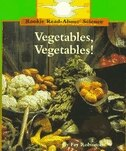 Rookie Read-About Science: Vegetables, Vegetables!: Plants and Fungi