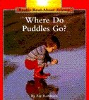 Rookie Read-About Science: Where Do Puddles Go?: Weather and Seasons