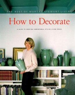 Book How to Decorate: The Best Of Martha Stewart Living by Martha Stewart Living Magazine