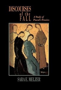 Discourses of the Fall: A Study Of Pascal's Pensées