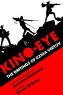 Kino-Eye: The Writings of Dziga Vertov by Dziga Vertov