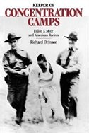 Keeper of the Concentration Camps: Dillon S. Myer and American Racism