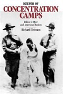 Keeper of the Concentration Camps: Dillon S. Myer and American Racism by Richard Drinnon