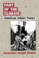 Book Part of the Climate: American Cubist Poetry by Jacqueline Vaught Brogan