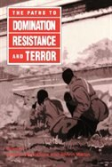 The Paths To Domination, Resistance, And Terror: PATHS TO DOMINATION RESISTANCE by Carolyn Nordstrom