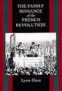The Family Romance of the French Revolution by Lynn Hunt