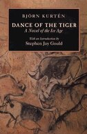 Dance of the Tiger: A Novel Of The Ice Age