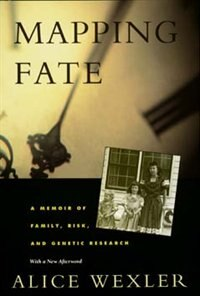 Mapping Fate: A Memoir Of Family, Risk, And Genetic Research