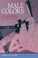 Book Male Colors: The Construction of Homosexuality in Tokugawa Japan by Gary Leupp