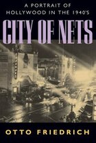 City Of Nets: A Portrait of Hollywood in the 1940?s