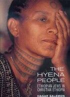 The Hyena People: Ethiopian Jews in Christian Ethiopia