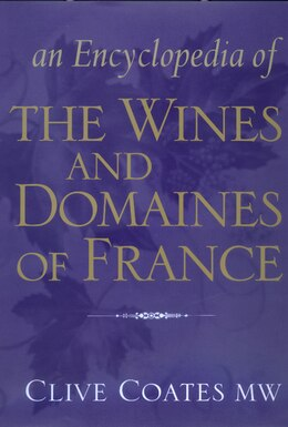 Book An Encyclopedia of the Wines and Domaines of France by Clive Coates