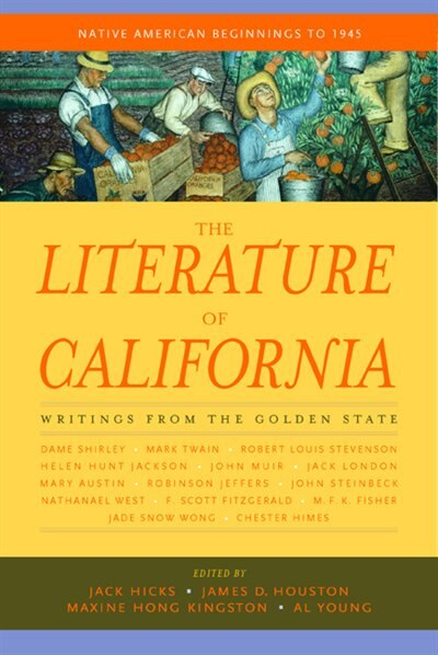 The Literature of California, Volume 1: Native American Beginnings To 1945 by Jack Hicks