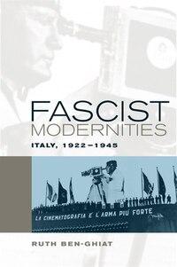 Fascist Modernities: Italy, 1922-1945