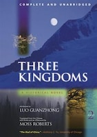 Three Kingdoms, A Historical Novel: Complete and Unabridged