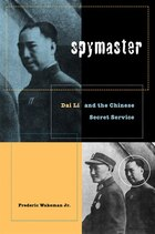 Spymaster: Dai Li and the Chinese Secret Service