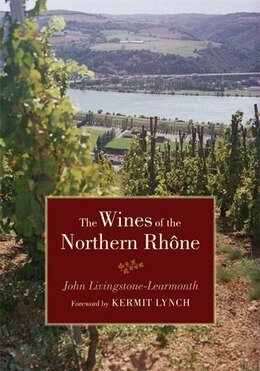 Book The Wines of the Northern Rhône by John Livingstone-learmonth