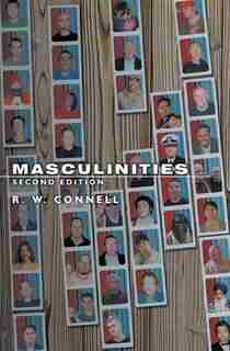 Masculinities: Second Edition by R. W. Connell