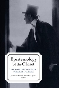 Epistemology Of The Closet: Updated with a New Preface
