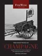 The Finest Wines of Champagne: A Guide to the Best Cuvées, Houses, and Growers