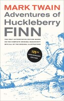 Adventures of Huckleberry Finn, 125th Anniversary Edition: The only authoritative text based on the…