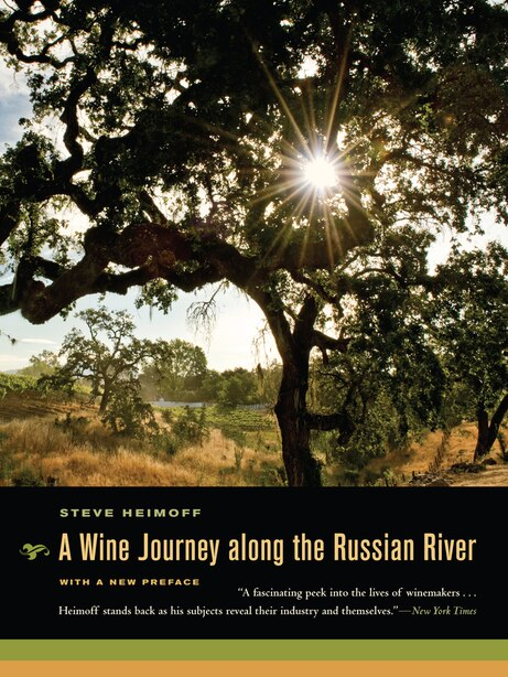 A Wine Journey along the Russian River, With a New Preface: With a New Preface by Steve Heimoff