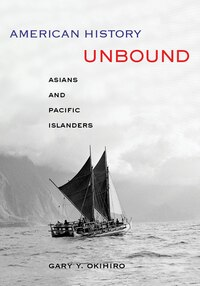 American History Unbound: Asians and Pacific Islanders