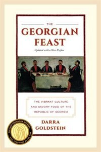 The Georgian Feast: The Vibrant Culture and Savory Food of the Republic of Georgia