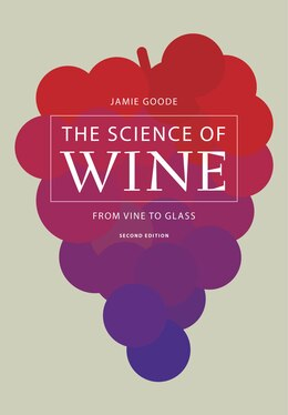 Book The Science of Wine: From Vine to Glass by Jamie Goode