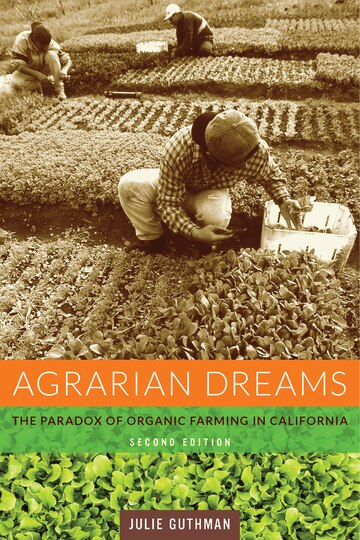 the paradox of the california dream Agrarian dreams: the paradox of organic farming in california: julie guthman: 9780520240957: books - amazonca.