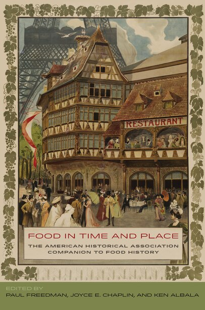Food in Time and Place: The American Historical Association Companion to Food History by Paul Freedman