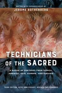 Technicians of the Sacred, Third Edition: A Range of Poetries from Africa, America, Asia, Europe…