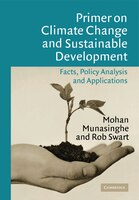 Primer on Climate Change and Sustainable Development: Facts, Policy Analysis, And Applications