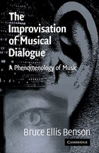 The Improvisation of Musical Dialogue: A Phenomenology of Music