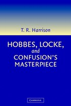 Hobbes, Locke, and Confusions Masterpiece: An Examination of Seventeenth-Century Political…