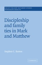 Discipleship And Family Ties In Mark And Matthew: Discipleship & Family Ties In