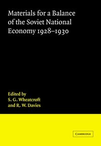 Materials for a Balance of the Soviet National Economy, 1928-1930: Materials For A Balance Of The