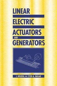 Linear Electric Actuators And Generators: Linear Electric Actuators & Ge