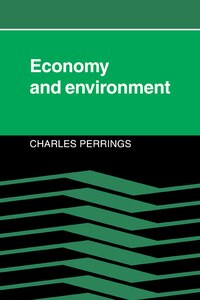 Economy and Environment: A Theoretical Essay on the Interdependence of Economic and Environmental…